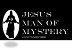 Jesus Man of Mystery.web